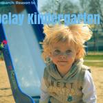 ResearchReasons to Delay Kindergarten