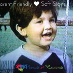 Parent Friendly Soft Signs