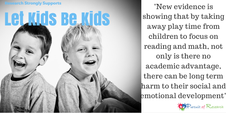 Research strongly supports letting kids be kids is smart
