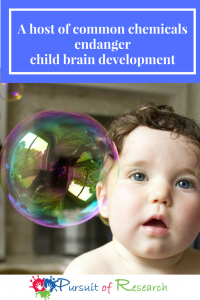 A host of common chemicals endanger child brain development