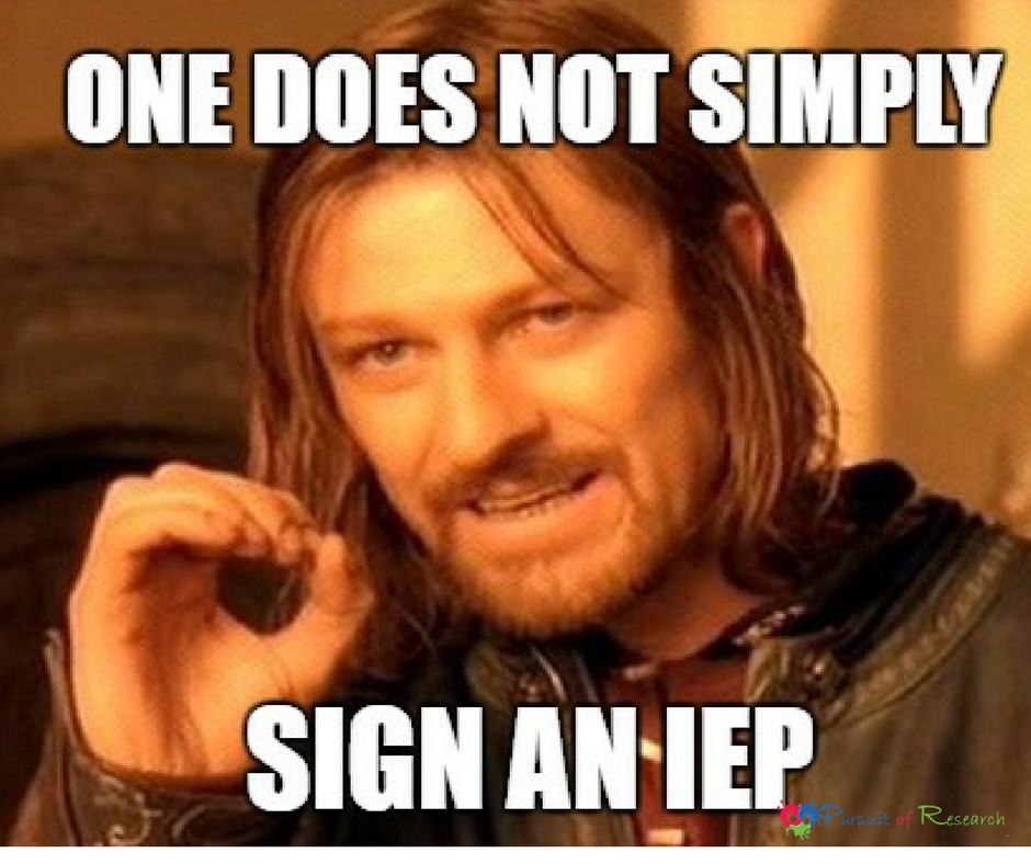 One does not simply sign an IEP #truth