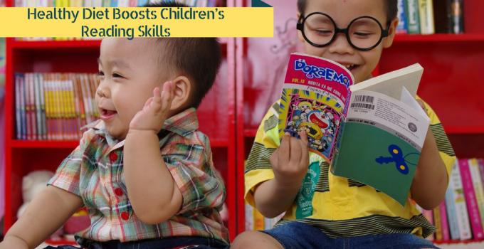 Healthy Diet Boosts Children's Reading Skills