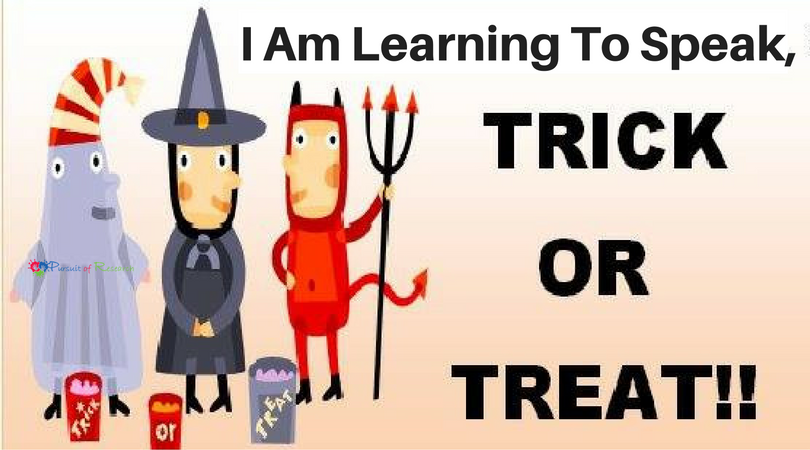 """I am learning to speak, Trick or Treat"" suggestions and activities for Halloween"