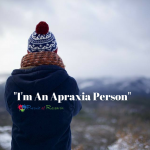 I'm An Apraxia Person