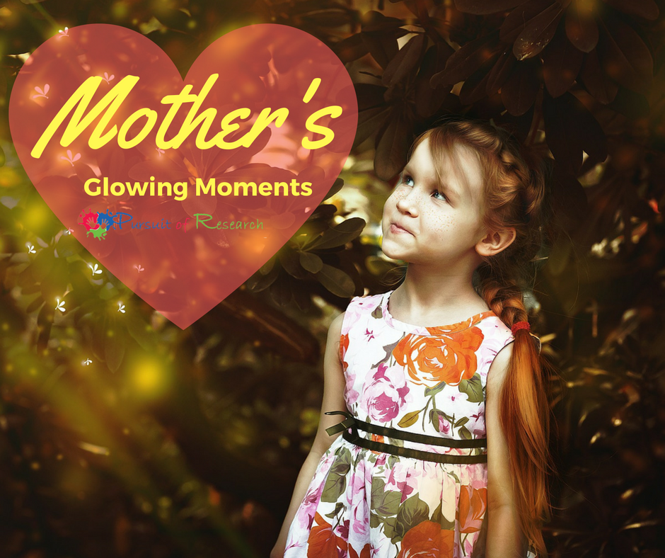 Mother's Glowing Moments -appreciating special moments with our children