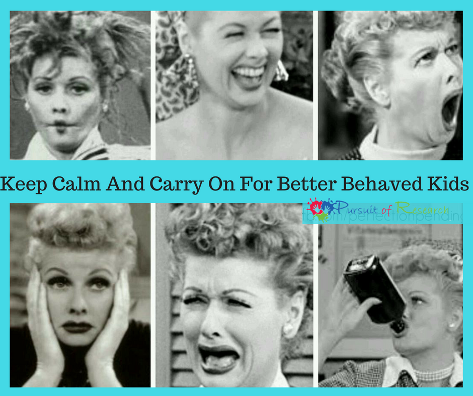 Keep Calm And Carry On For Better Behaved Kids