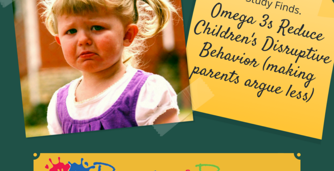Omega 3s Reduce Children's Disruptive Behavior