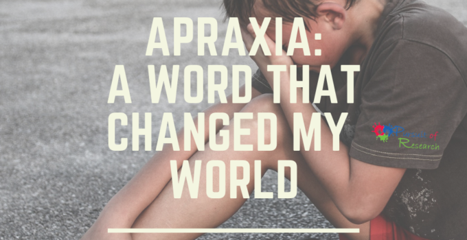 Apraxia: A Word That Changed My World