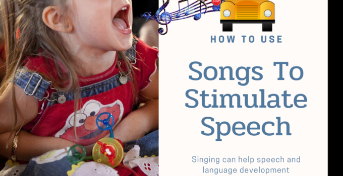 How to use songs to stimulate speech